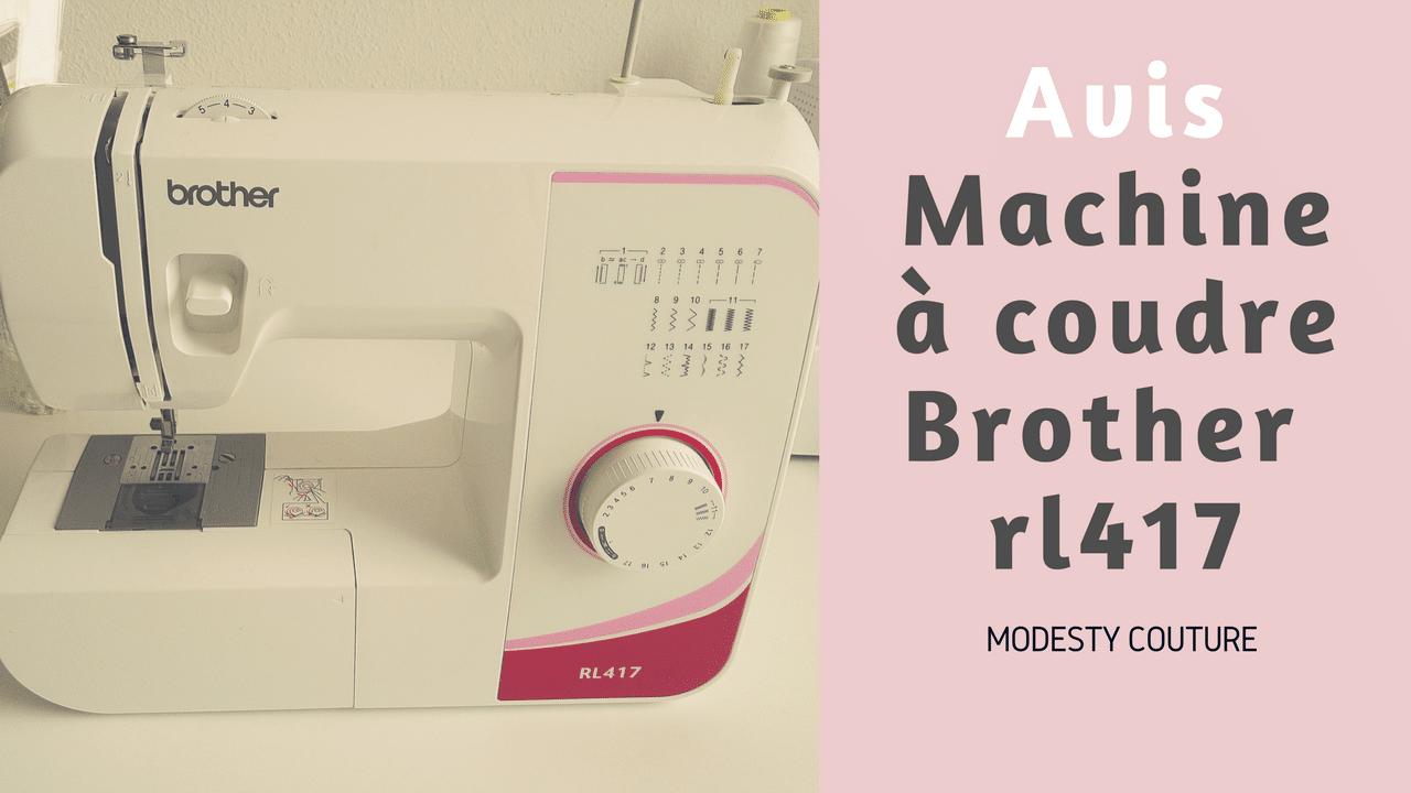 Mon avis sur la machine à coudre Brother RL417