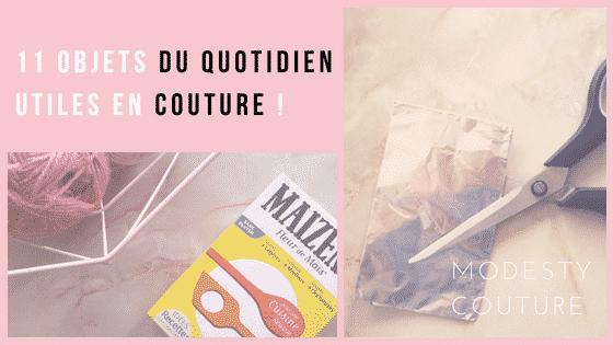 11 objets du quotidien que l'on peut utiliser pour la couture
