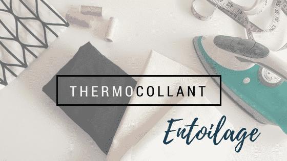 L'entoilage thermocollant : à quoi ca sert et comment le choisir