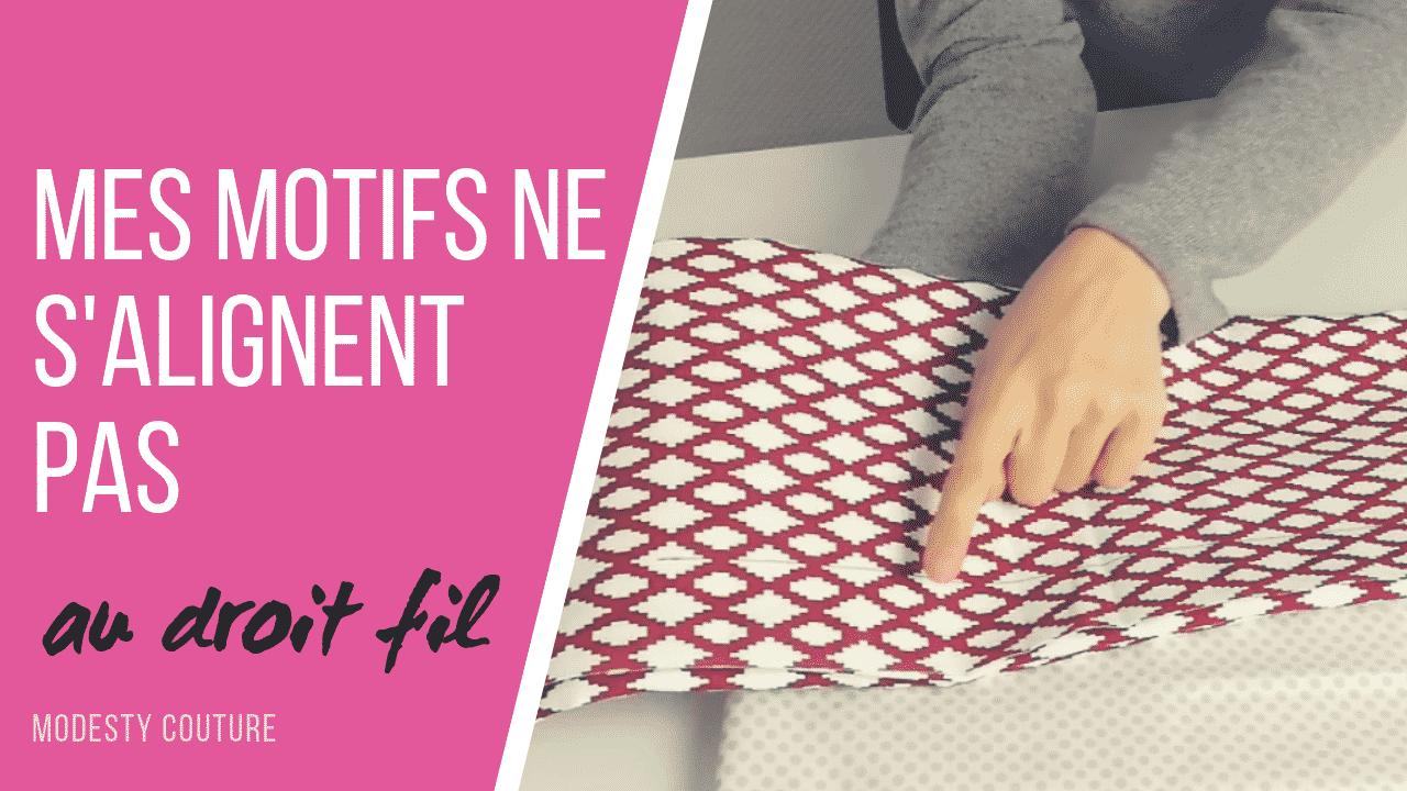 Les motifs du tissu ne sont pas dans le droit fil : que faire ?