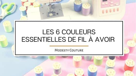 Choisir son fil de couture : les 6 couleurs essentielles à avoir