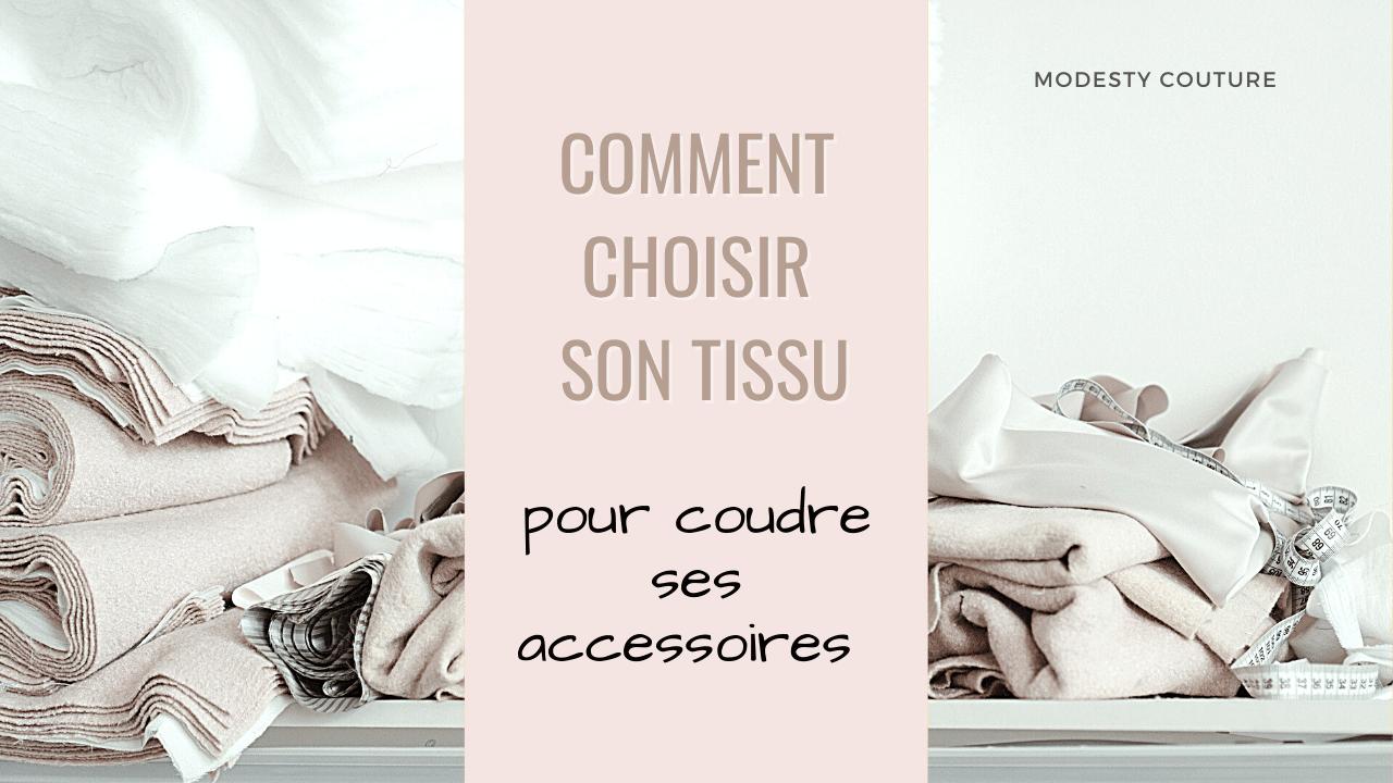Comment choisir son tissu pour coudre des accessoires ?